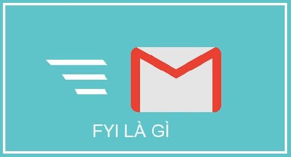 FYI là gì? Ý nghĩa của từ FYI và cách sử dụng như thế nào?
