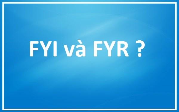 Fyr và FYI khác nhau như thế nào?